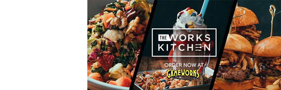 The Works Kitchen at GameWorks header image